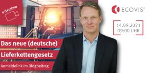 Online-Seminar mit Marcus Buescher (RA): Das neue (deutsche) Lieferkettengesetz - Ecovis Düsseldorf, Köln und Langenfeld