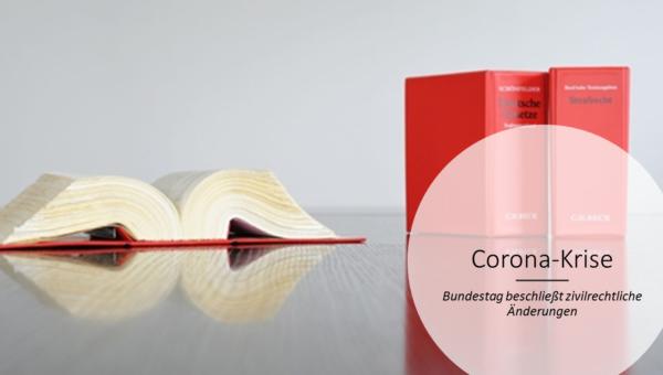 Corona: Bundestag beschließt zivilrechtliche Erleichterungen